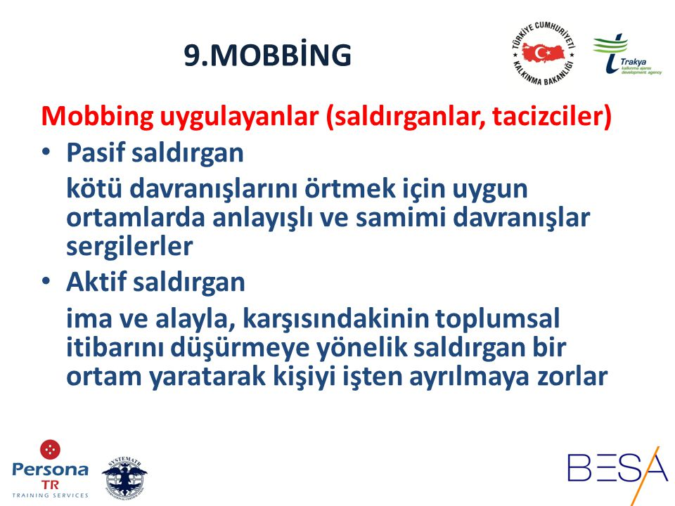 9.MOBBİNG Mobbing uygulayanlar (saldırganlar, tacizciler)