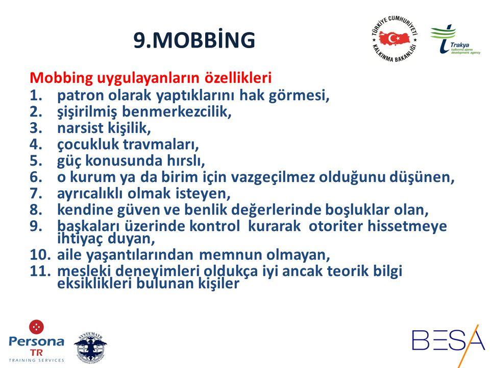 9.MOBBİNG Mobbing uygulayanların özellikleri