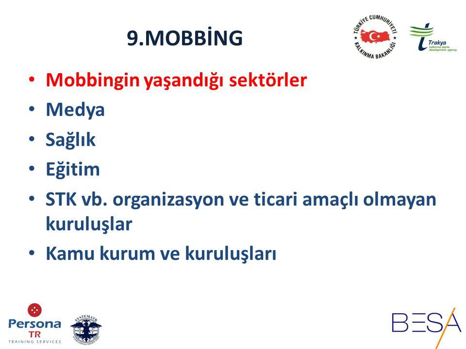 9.MOBBİNG Mobbingin yaşandığı sektörler Medya Sağlık Eğitim