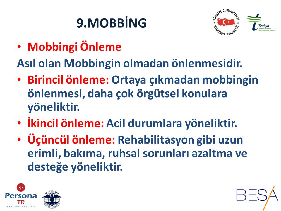 9.MOBBİNG Mobbingi Önleme Asıl olan Mobbingin olmadan önlenmesidir.