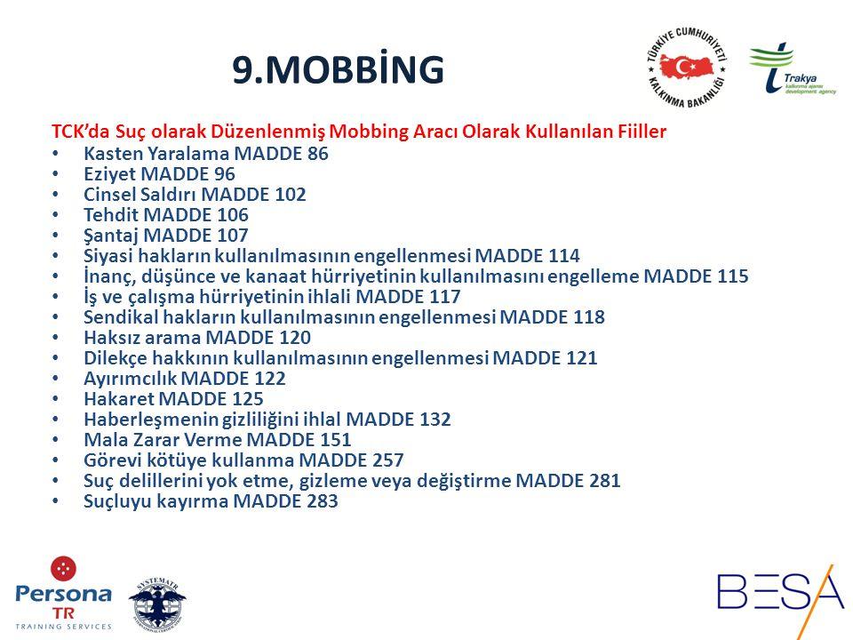 9.MOBBİNG TCK'da Suç olarak Düzenlenmiş Mobbing Aracı Olarak Kullanılan Fiiller. Kasten Yaralama MADDE 86.