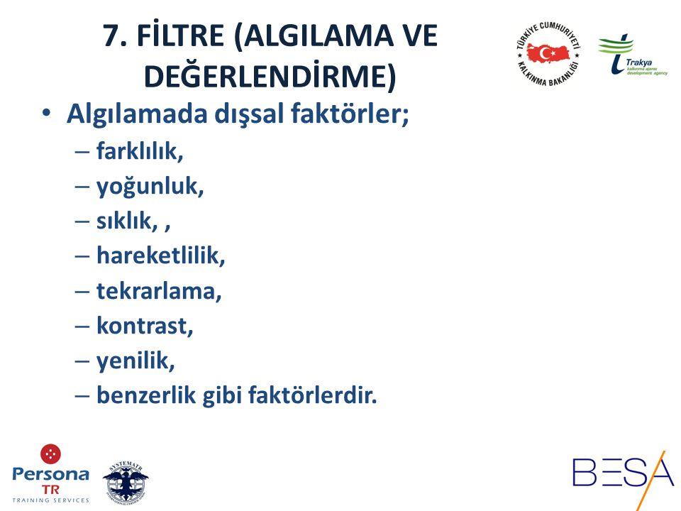 7. FİLTRE (ALGILAMA VE DEĞERLENDİRME)