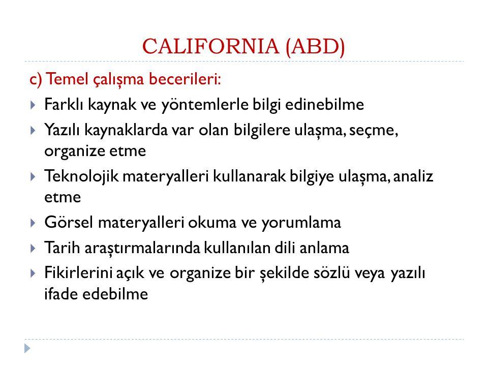 CALIFORNIA (ABD) c) Temel çalışma becerileri: