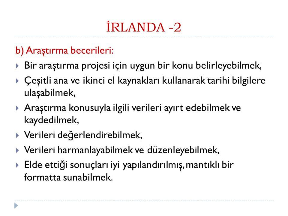 İRLANDA -2 b) Araştırma becerileri: