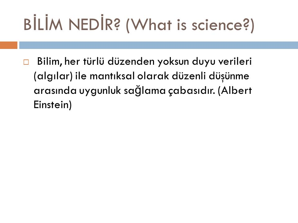 BİLİM NEDİR (What is science )