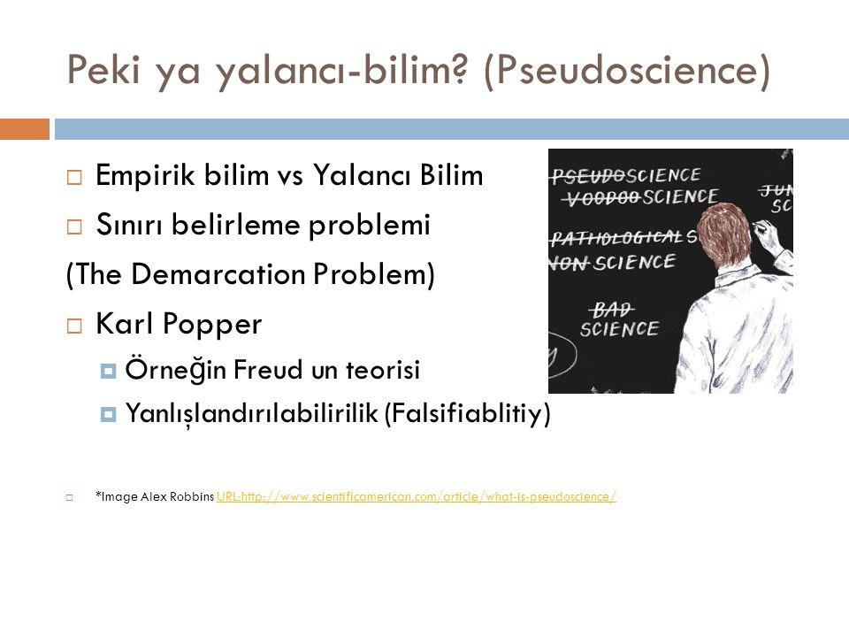 Peki ya yalancı-bilim (Pseudoscience)