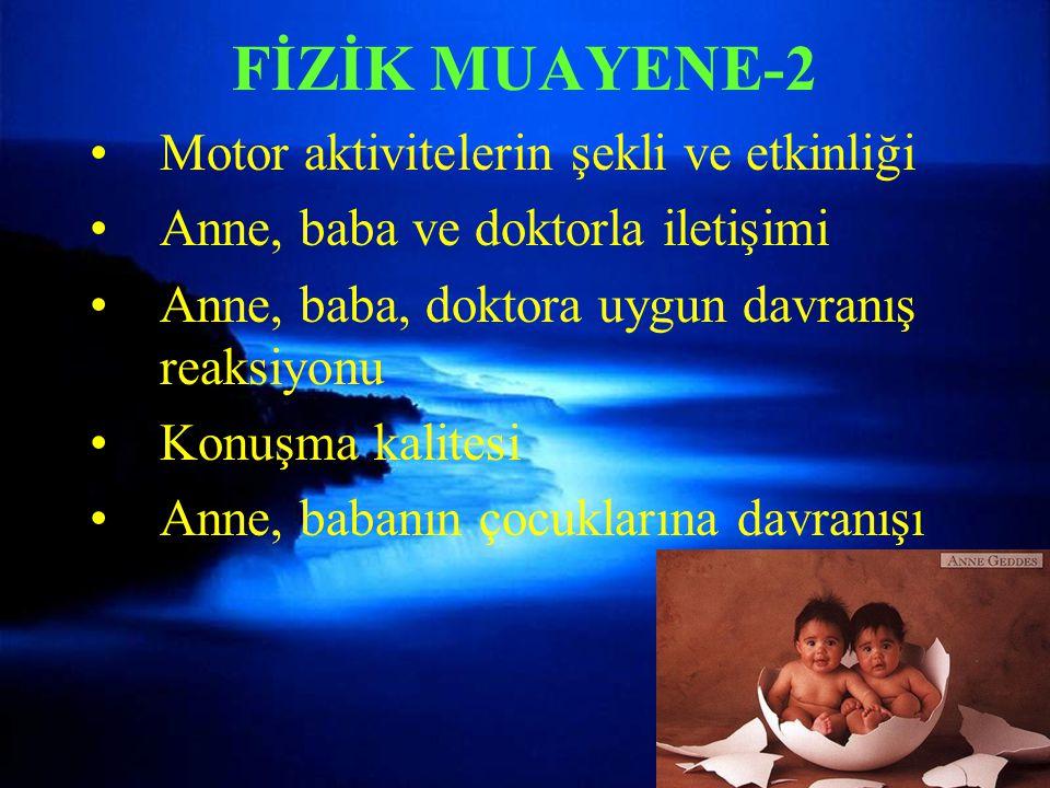 FİZİK MUAYENE-2 Motor aktivitelerin şekli ve etkinliği