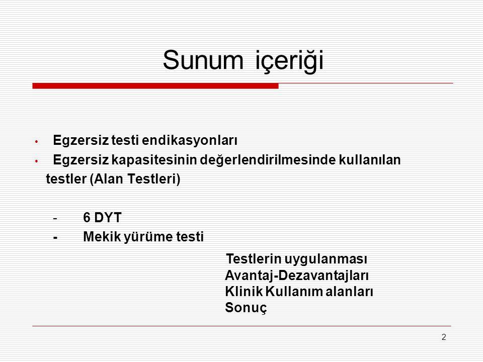 Sunum içeriği Testlerin uygulanması Egzersiz testi endikasyonları