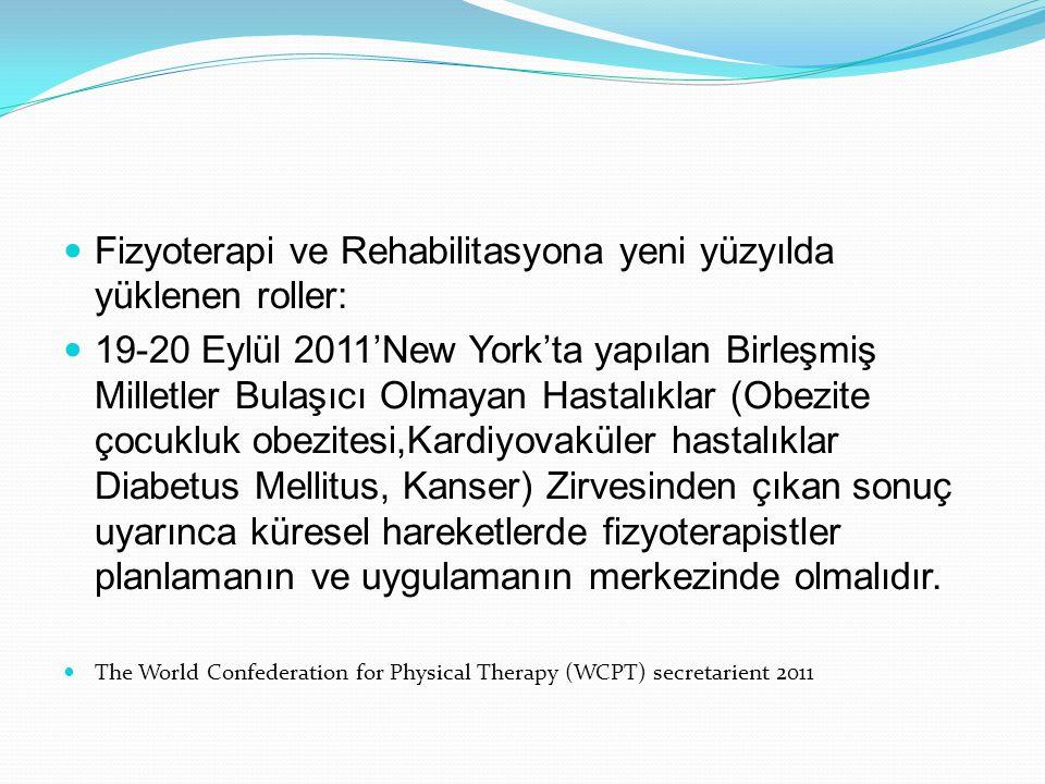 Fizyoterapi ve Rehabilitasyona yeni yüzyılda yüklenen roller: