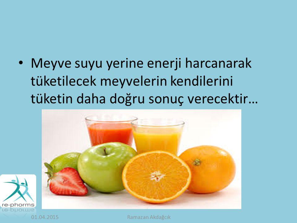 Meyve suyu yerine enerji harcanarak tüketilecek meyvelerin kendilerini tüketin daha doğru sonuç verecektir…