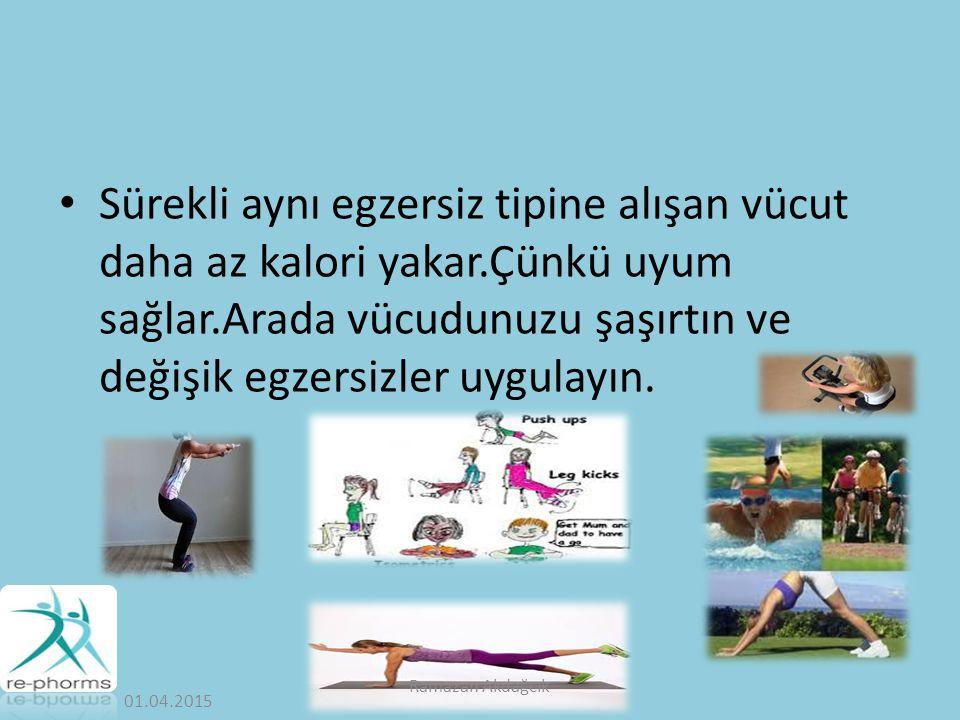 Sürekli aynı egzersiz tipine alışan vücut daha az kalori yakar