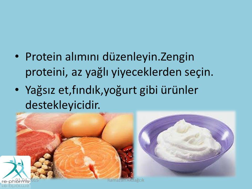 Yağsız et,fındık,yoğurt gibi ürünler destekleyicidir.