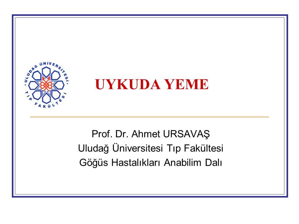UYKUDA YEME Prof. Dr. Ahmet URSAVAŞ Uludağ Üniversitesi Tıp Fakültesi