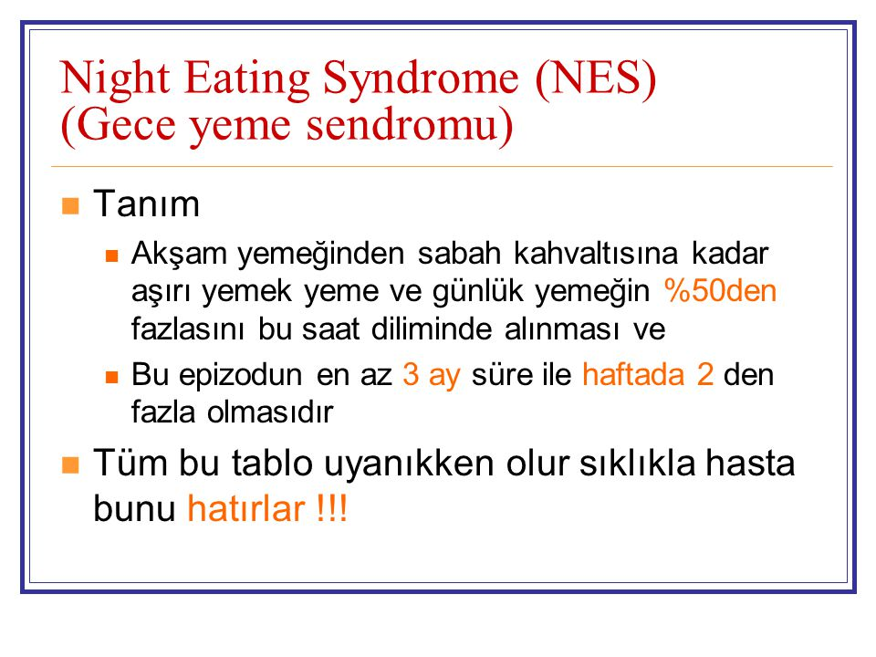 Night Eating Syndrome (NES) (Gece yeme sendromu)