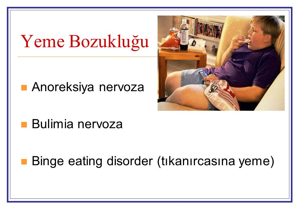 Yeme Bozukluğu Anoreksiya nervoza Bulimia nervoza