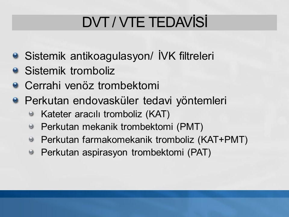 DVT / VTE TEDAVİSİ Sistemik antikoagulasyon/ İVK filtreleri