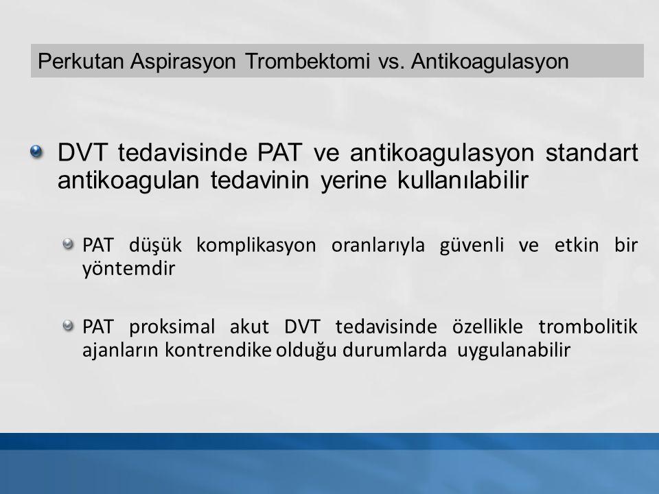 Perkutan Aspirasyon Trombektomi vs. Antikoagulasyon