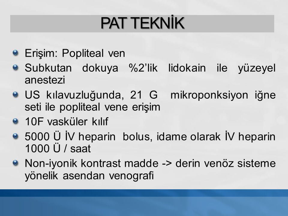 PAT TEKNİK Erişim: Popliteal ven