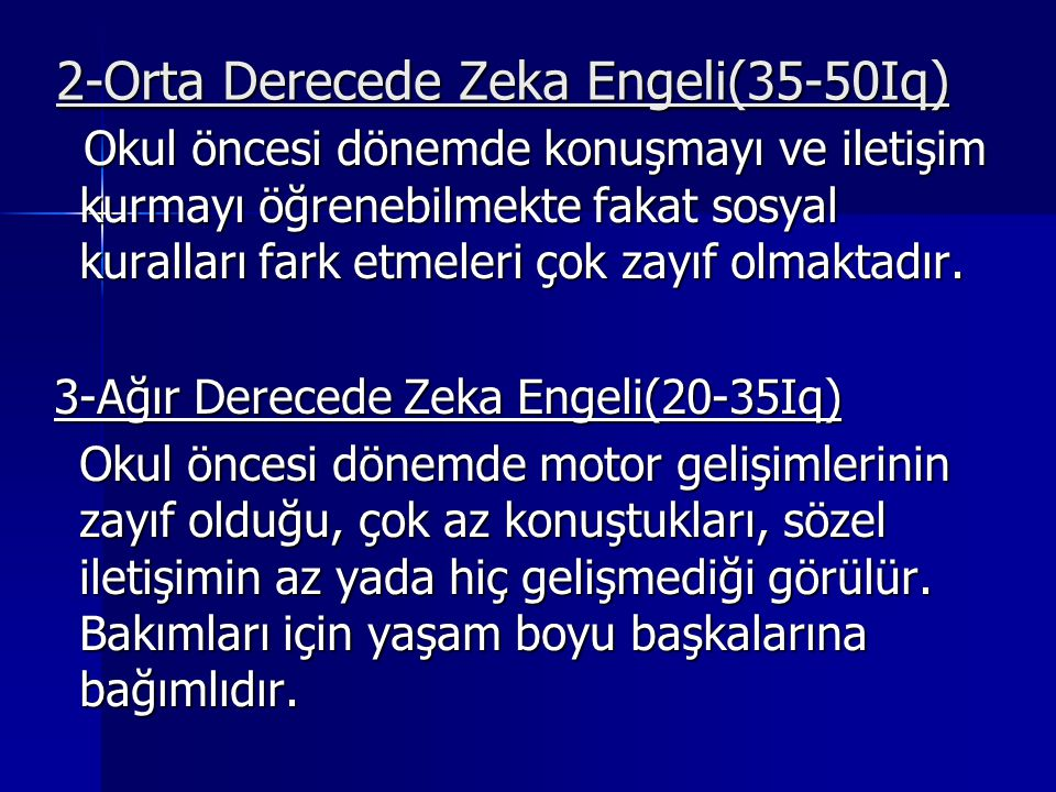 2-Orta Derecede Zeka Engeli(35-50Iq)