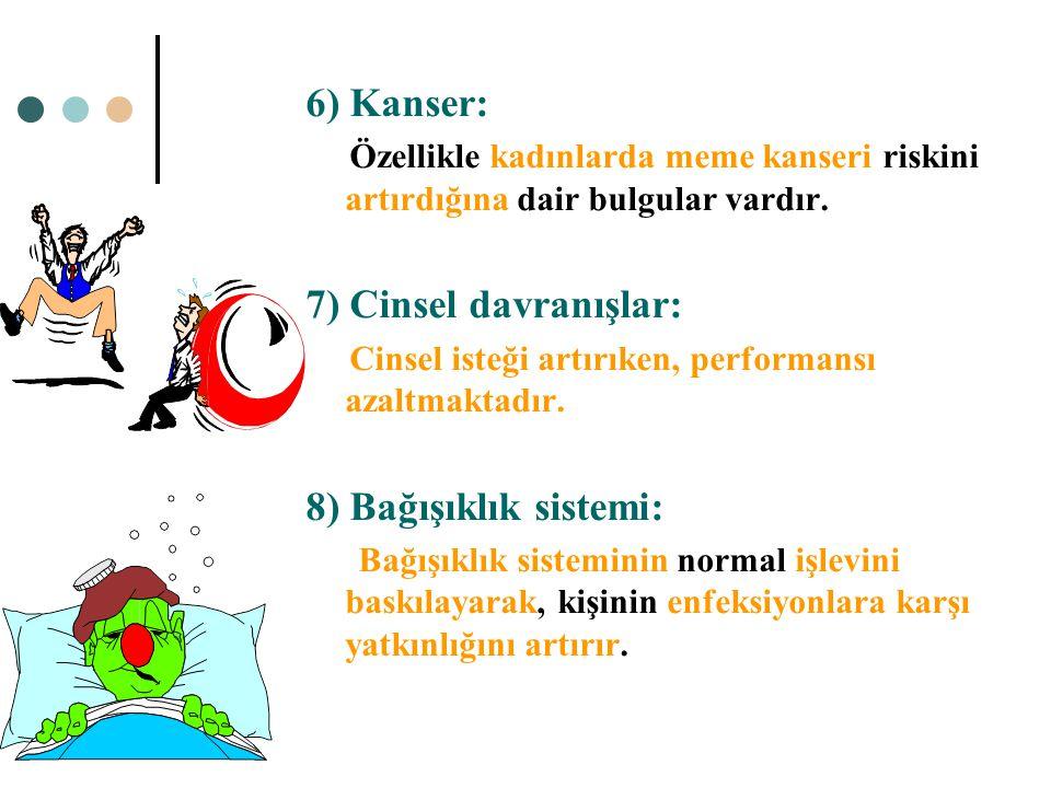 6) Kanser: 7) Cinsel davranışlar: 8) Bağışıklık sistemi: