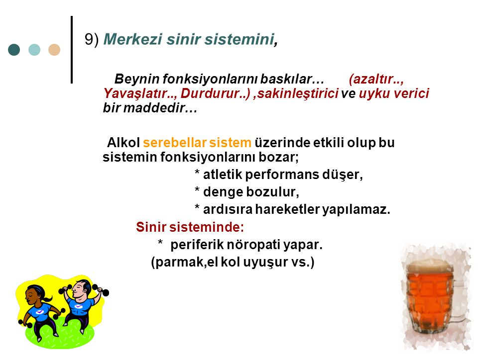 9) Merkezi sinir sistemini,