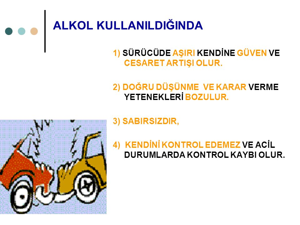ALKOL KULLANILDIĞINDA