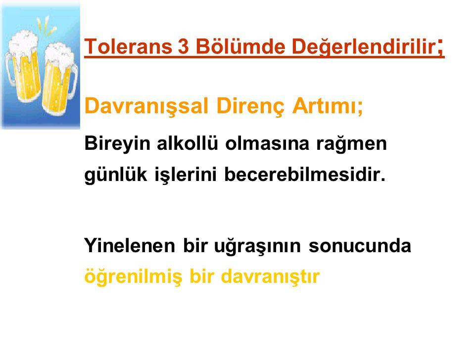 Tolerans 3 Bölümde Değerlendirilir;