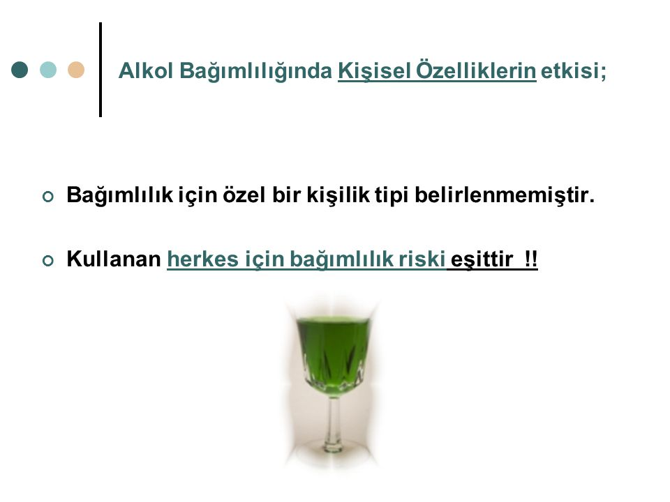 Alkol Bağımlılığında Kişisel Özelliklerin etkisi;