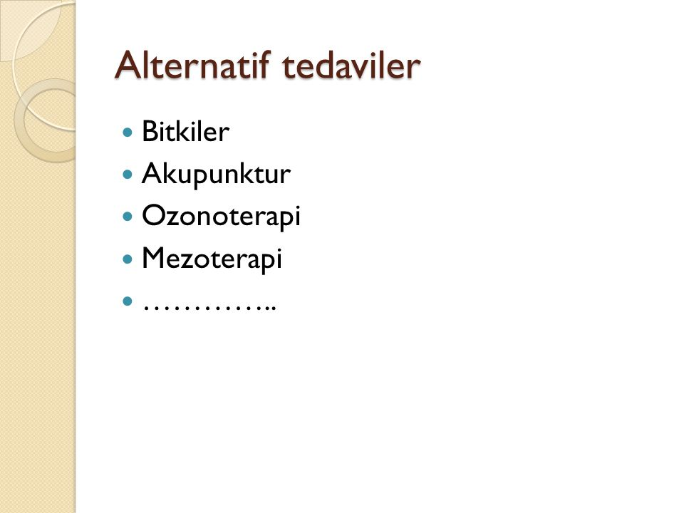 Alternatif tedaviler Bitkiler Akupunktur Ozonoterapi Mezoterapi …………..