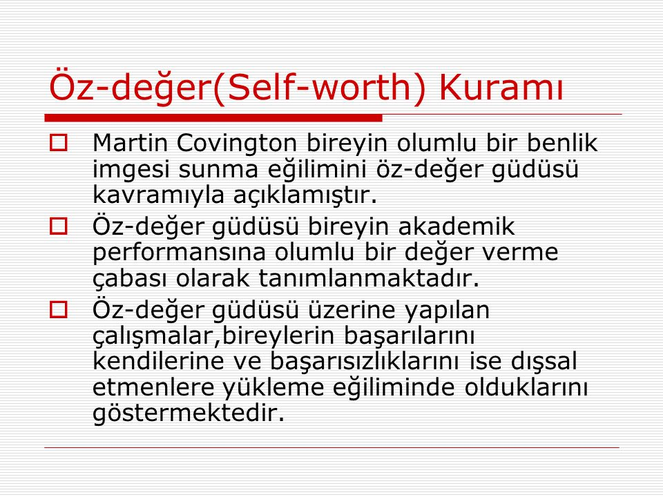 Öz-değer(Self-worth) Kuramı