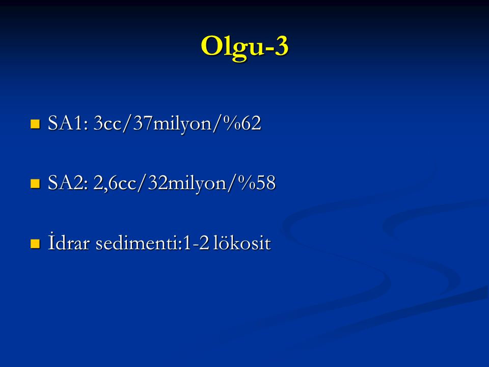 Olgu-3 SA1: 3cc/37milyon/%62 SA2: 2,6cc/32milyon/%58