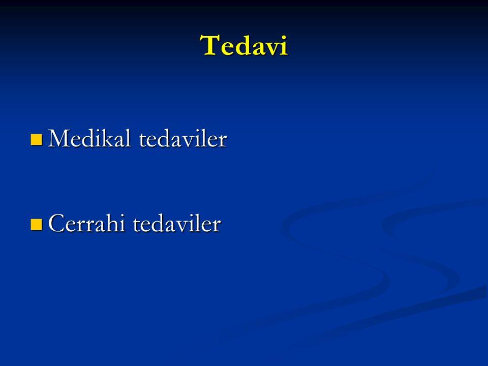 Tedavi Medikal tedaviler Cerrahi tedaviler