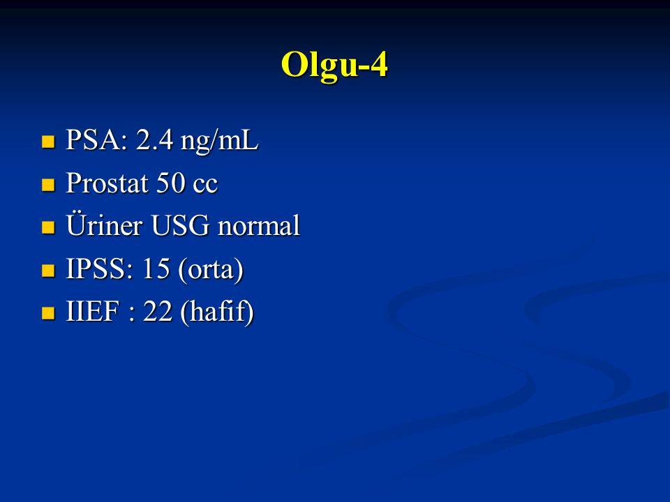 Olgu-4 PSA: 2.4 ng/mL Prostat 50 cc Üriner USG normal IPSS: 15 (orta)