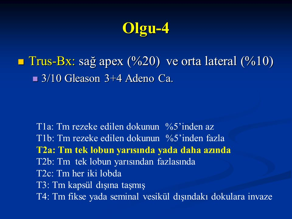 Olgu-4 Trus-Bx: sağ apex (%20) ve orta lateral (%10)