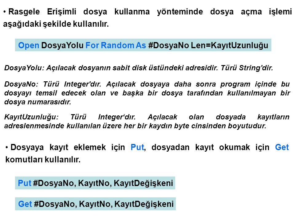 Open DosyaYolu For Random As #DosyaNo Len=KayıtUzunluğu