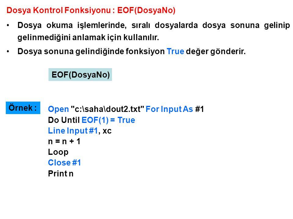 Dosya Kontrol Fonksiyonu : EOF(DosyaNo)