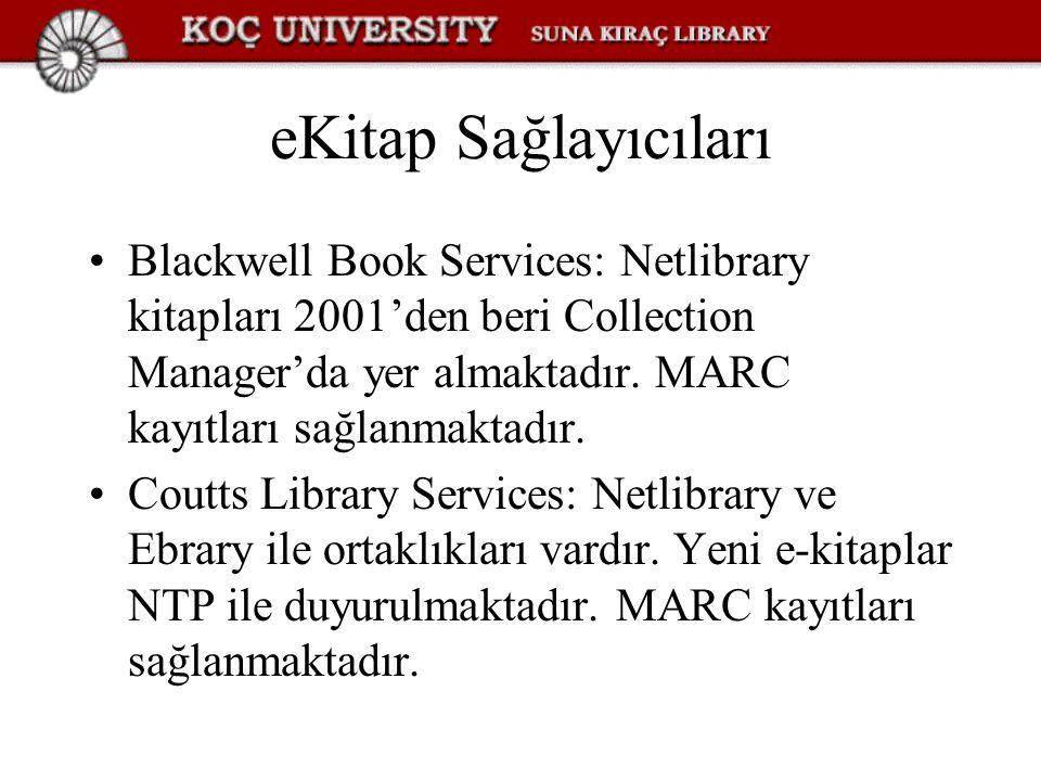 eKitap Sağlayıcıları Blackwell Book Services: Netlibrary kitapları 2001'den beri Collection Manager'da yer almaktadır. MARC kayıtları sağlanmaktadır.