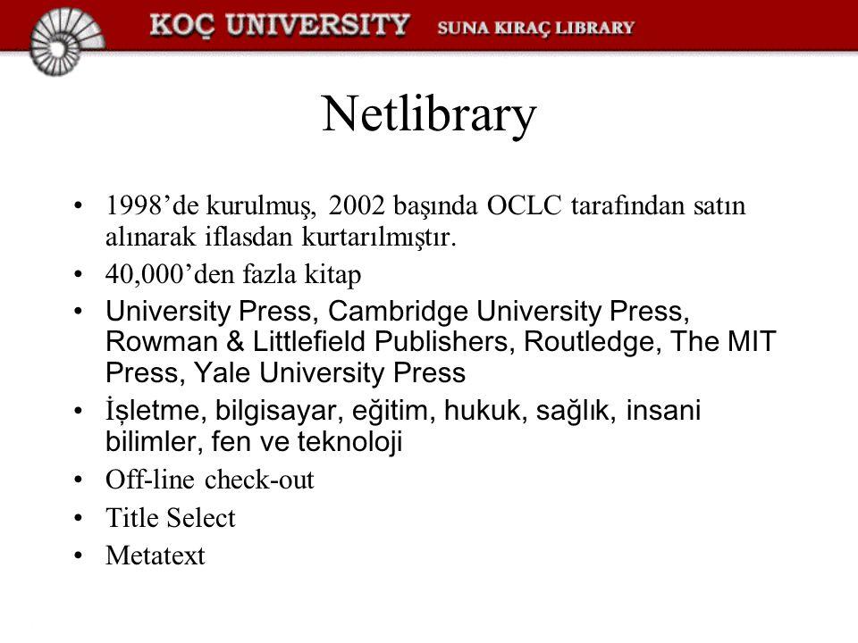Netlibrary 1998'de kurulmuş, 2002 başında OCLC tarafından satın alınarak iflasdan kurtarılmıştır. 40,000'den fazla kitap.