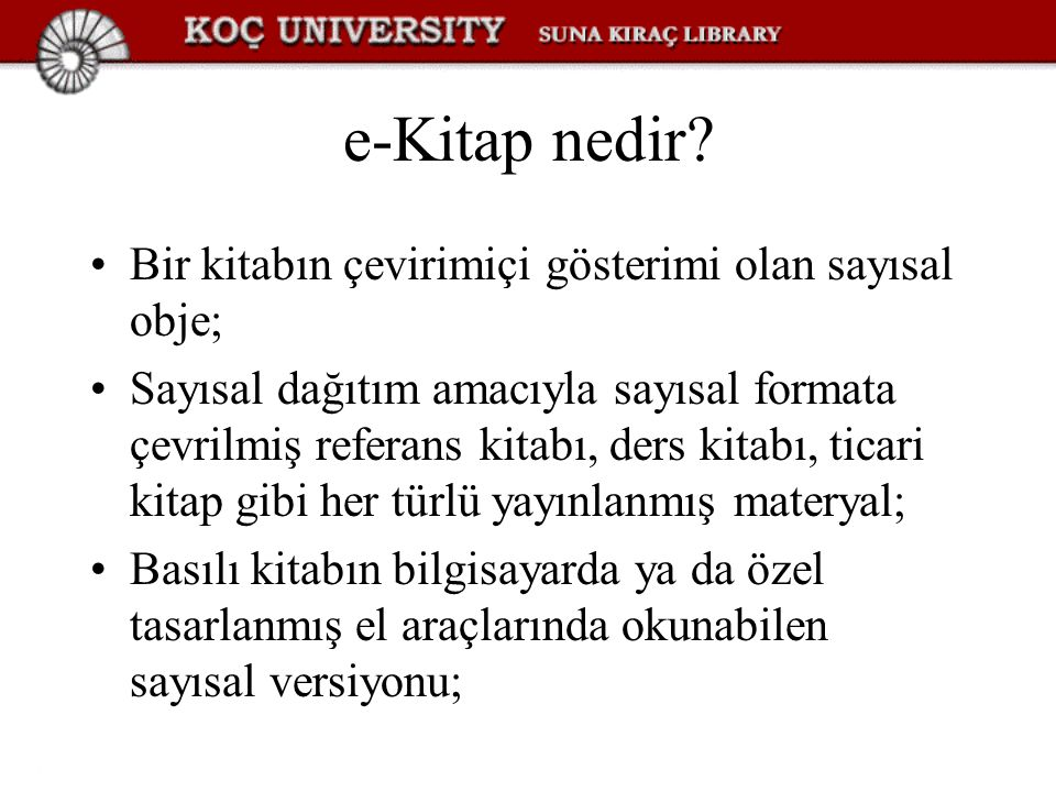 e-Kitap nedir Bir kitabın çevirimiçi gösterimi olan sayısal obje;