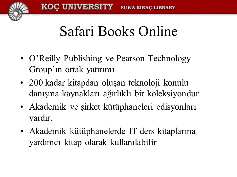 Safari Books Online O'Reilly Publishing ve Pearson Technology Group'ın ortak yatırımı.