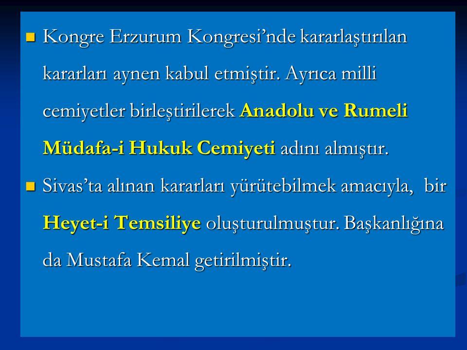 Kongre Erzurum Kongresi'nde kararlaştırılan kararları aynen kabul etmiştir. Ayrıca milli cemiyetler birleştirilerek Anadolu ve Rumeli Müdafa-i Hukuk Cemiyeti adını almıştır.