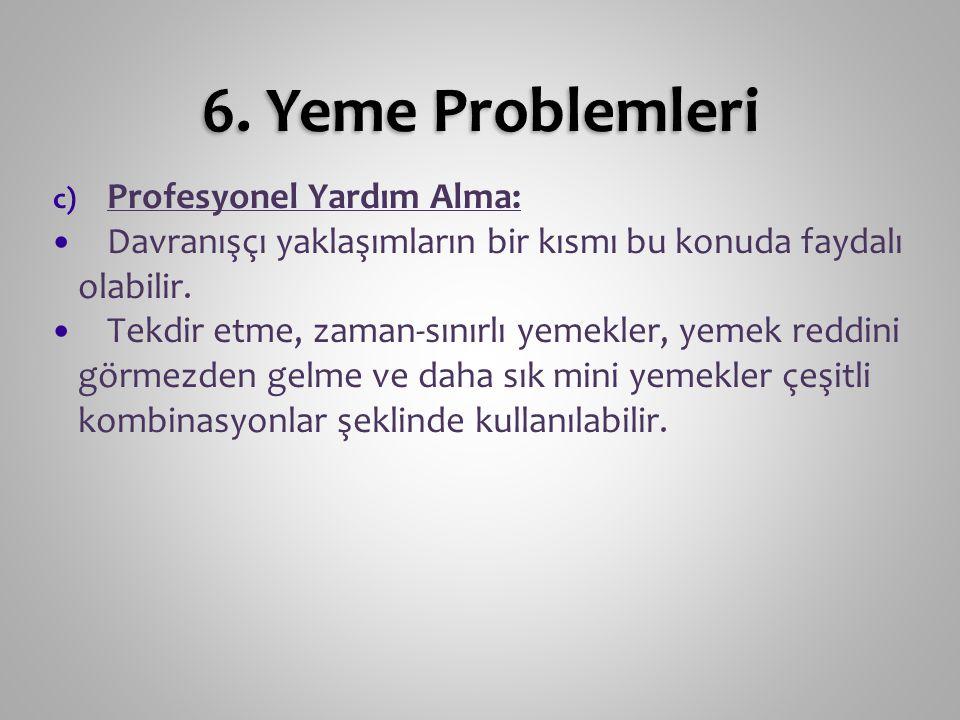 6. Yeme Problemleri Profesyonel Yardım Alma: