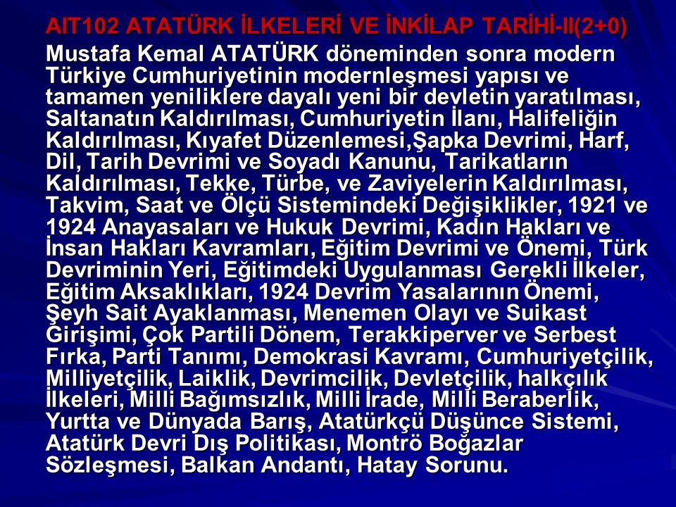 AIT102 ATATÜRK İLKELERİ VE İNKİLAP TARİHİ-II(2+0)