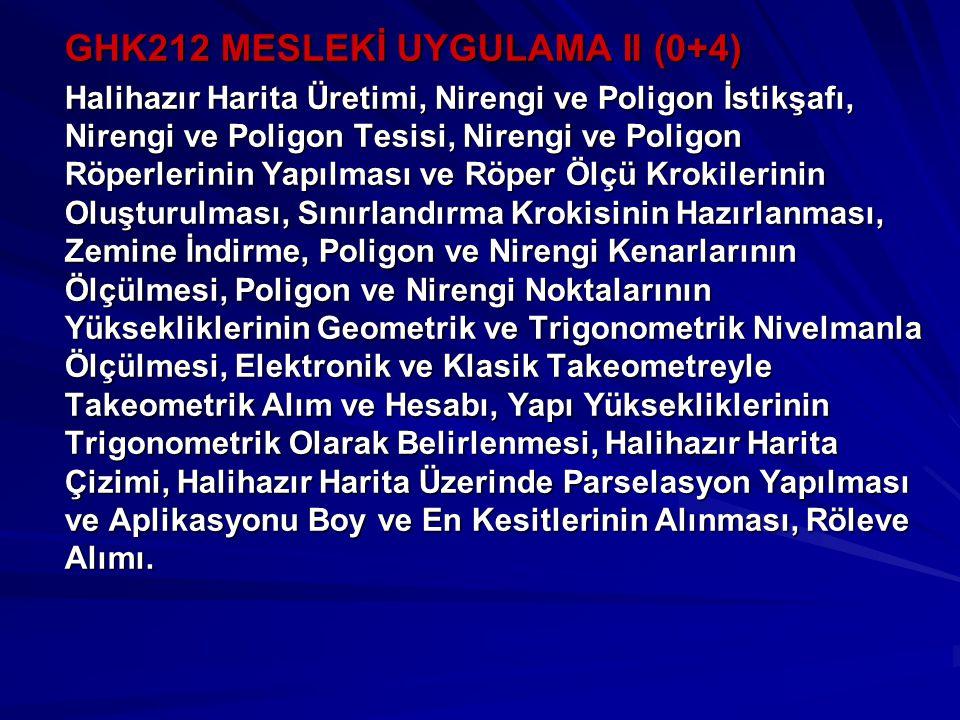GHK212 MESLEKİ UYGULAMA II (0+4)