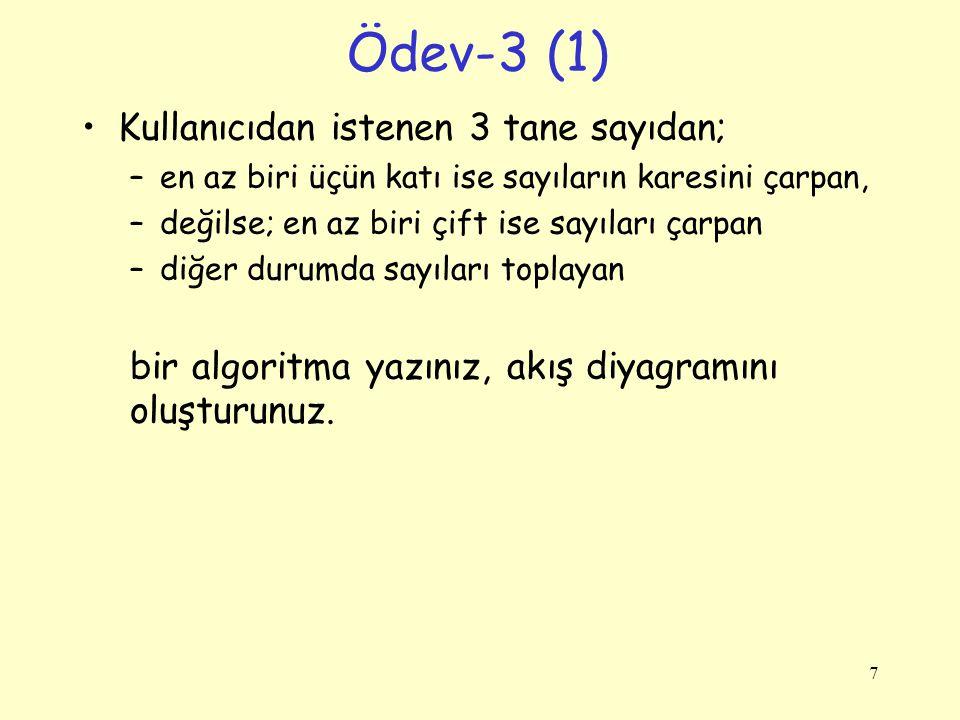 Ödev-3 (1) Kullanıcıdan istenen 3 tane sayıdan;