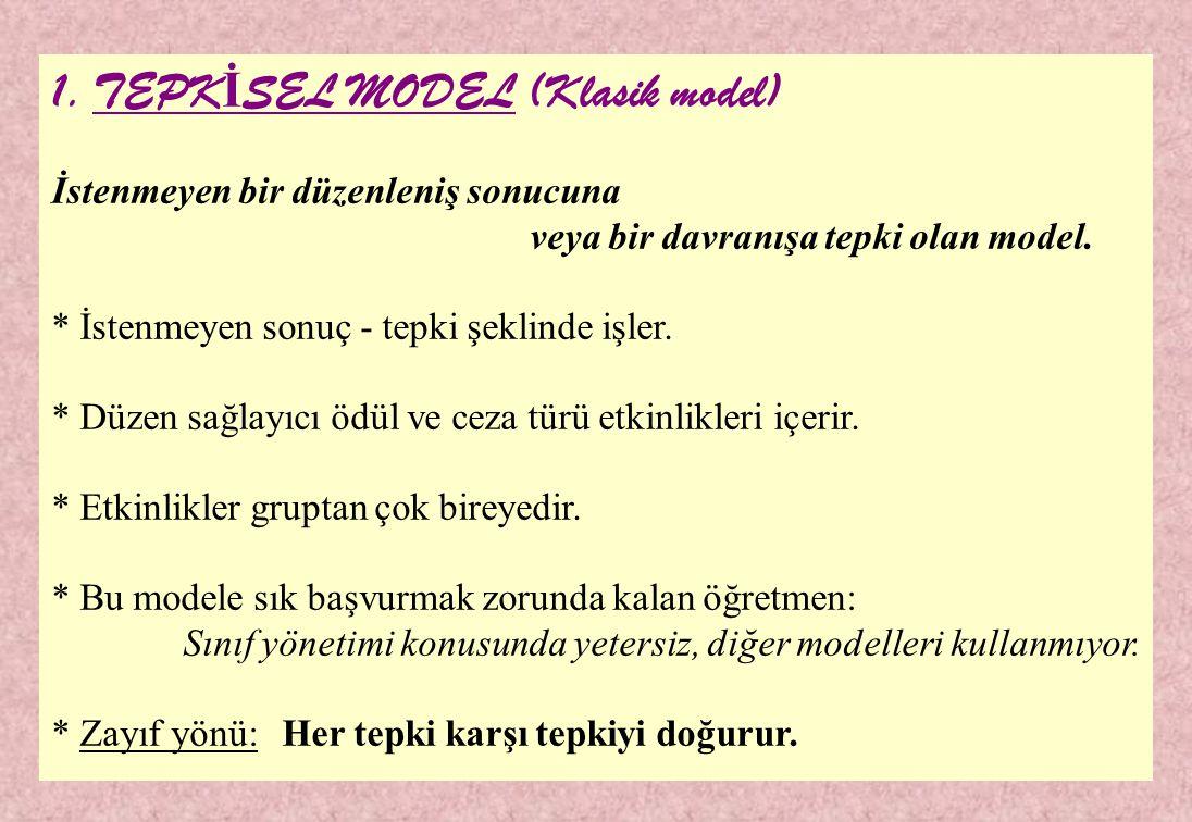 1. TEPKİSEL MODEL (Klasik model)