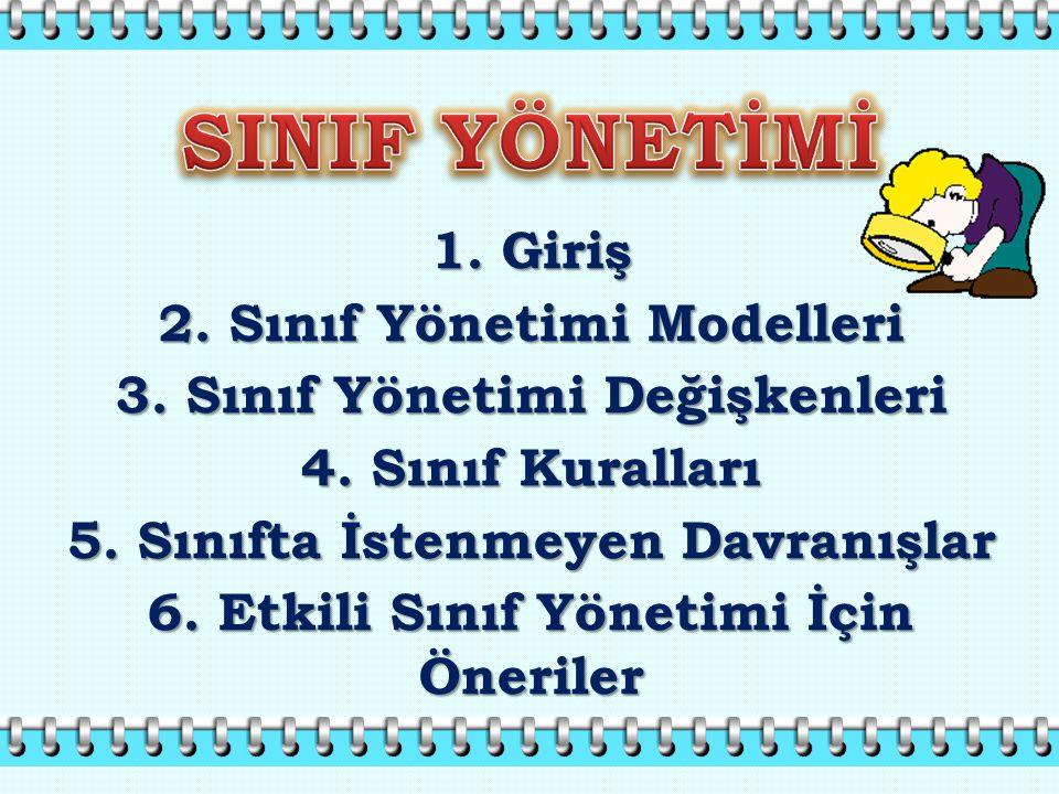 SINIF YÖNETİMİ 1. Giriş 2. Sınıf Yönetimi Modelleri