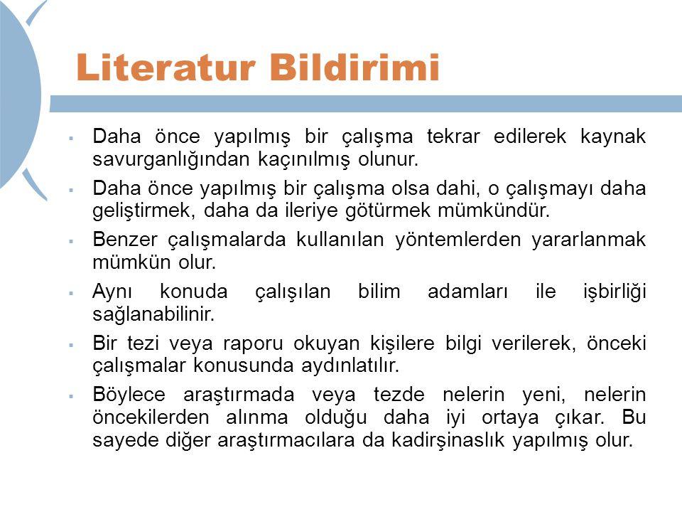 Literatur Bildirimi Daha önce yapılmış bir çalışma tekrar edilerek kaynak savurganlığından kaçınılmış olunur.