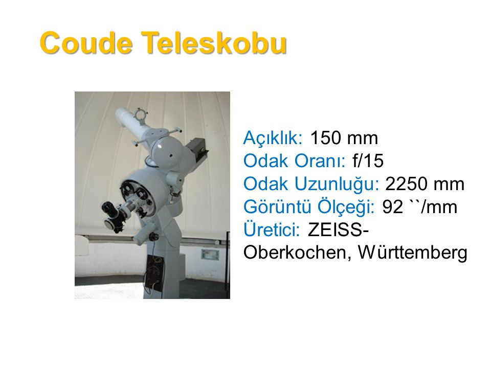 Coude Teleskobu Açıklık: 150 mm Odak Oranı: f/15