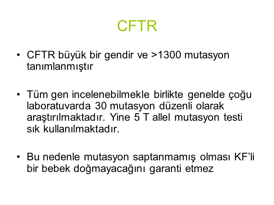 CFTR CFTR büyük bir gendir ve >1300 mutasyon tanımlanmıştır